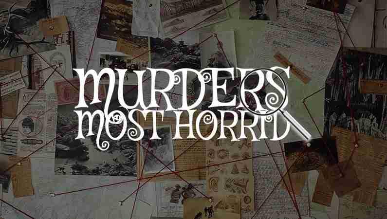 Murders Most Horrid